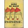 19.- Niño Se Nace