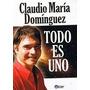 Claudio Maria Dominguez - Todo Es Uno - Nuevo