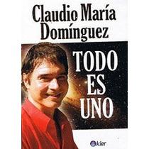 Claudio Maria Dominguez - Todo Es Uno