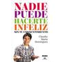Nadie Puede Hacerte Infeliz. Claudio María Domínguez