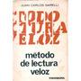 Metodo De Lectura Veloz Juan Carlos Garelli