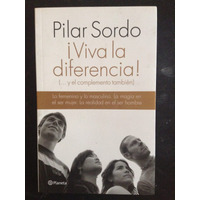 Viva La Diferencia! (¿ Y El Complemento Tambien) Pilar Sordo
