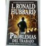 Los Problemas Del Trabajo-l.ronald Hubbard