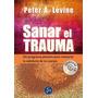 Sanar El Trauma + Cd - Peter Levine - Neo Person