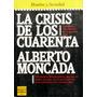 La Crisis D Los Cuarenta. Moncada + Vida Comienza A Los 40
