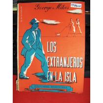 Los Extranjeros En La Isla ( Inglaterra) George Mikes 1953