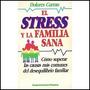 (99) El Stress Y La Familia Sana - Dolores Curran