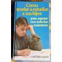 Como Ayudar A Estudiar A Sus Hijos Clifford Allen Libro