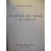 Autoayuda Psicologia Del Miedo Y El Coraje Edward Glover