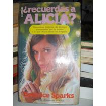 ¿recuerdas A Alicia? De Beatrice Sparks Círculo De Lectores