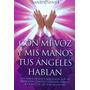 Con Mi Voz Y Mis Manos Tus Angeles Hablan De Sandy Senes