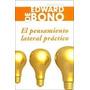 El Pensamiento Lateral Practico - Edward De Bono - Nuevo