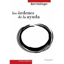 Libro Los Órdenes De La Ayuda - Bert Hellinger Ed Alma Lepik