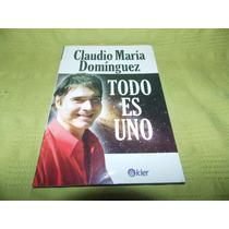 Todo Es Uno - Claudio María Domínguez