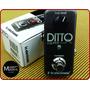Nuevo Tc Electronic Ditto Looper Envio Gratis!!