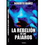 La Rebelión De Los Pájaros (novela) Grupo Editorial Sur