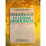 Carlos Strasser. La Ultima Democracia.