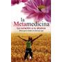La Metamedicina - Curacion A Tu Alcance - Claudia Rainville