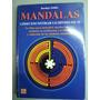 Mandalas Como Encontrar Lo Divino En Ti Dahlke 1ªed.2004