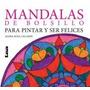 Mandalas De Bolsillo Para Pintar Y Ser Felices Legarde Lea