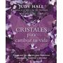 Cristales Para Cambiar Tu Vida - Judy Hall - Neo Person