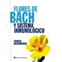 Flores De Bach Y Sistema Inmunologico - F Rossomando - Conti