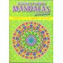Mandalas - Renueva Tu Espíritu - Para Pintar