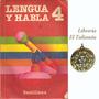 Lengua Y Habla 4 - Editorial Santillana