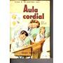 Libro De Lectura / Aula Cordial / Elena M. De Martinez Abal