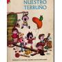 Nuestro Terruño- Fabulas-leyendas Poesías Año 1974 Y Guía