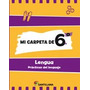Mi Carpeta De 6 Lengua - Ed. Santillana