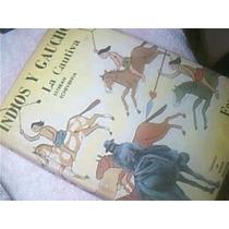 Indios Y Gauchos La Cautiva -fausto- 1ra Edicion