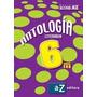 Libro Lengua 6 Ed Az - Nuevo - Libro Antologia Y Fichas