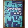 Groundwork For Writing - J.q. Harney - Ed. Longmans
