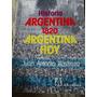 Historia Argentina 1820 Argentina Hoy - Bustinza, Juan Anton