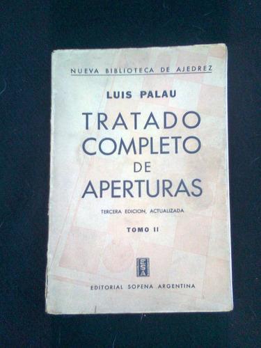 Tratado Completo De Aperturas (tomo Ii), Luispalau