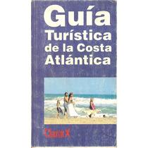 Guia Turistica De La Costa Atlantica - Argentina - Clarin