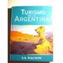 Turismo En La Argentina. La Nación