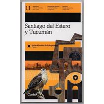 Guias Visuales De Clarin - Santiago Del Estero Y Tucuman