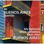 Mi Buenos Aires Querido - Sophie Le Comte