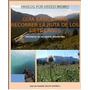 Guia Basica Para Recorrer La Ruta De Los Siete Lagos - Ebook