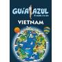 Vietnam 2013 (guia Azul) De |