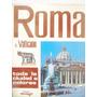Guia Turistica Roma Y Vaticano Toda La Ciudad A Colores