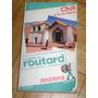 Le Routard. Chili Et Ile De Paques. 2012 / 2013. En Francés