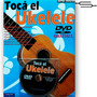 Ukelele Metodo De Aprendizaje - Libro + Dvd + Cancionero