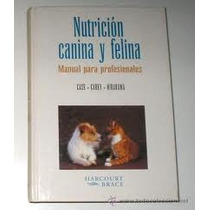 Nutricion Canina Y Felina- Case Carey Hirakawa Veterinaria