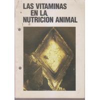 Las Vitaminas En La Nutrición Animal. Cuadernillo 54 Paginas