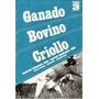 Ganado Bovino Criollo. Tomo 3