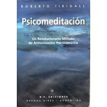 Psicomeditacion - Autor Roberto Tirigall (1999) Autografiado