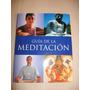 Guia De La Meditación- Técnicas Y Ejercicios Para Meditar